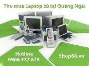 Thu mua laptop cũ tại quảng ngãi